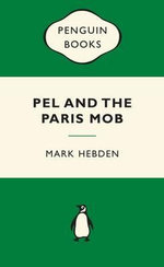 Pel and the Paris Mob : Green Popular Penguins - Mark Hebden