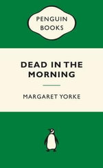 Dead in the Morning : Green Popular Penguins - Margaret Yorke