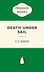 Death Under Sail : Green Popular Penguins - C. P. Snow