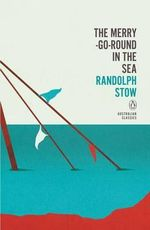 The Merry-Go-Round in the Sea : Penguin Australian Classics - Randolph Stow