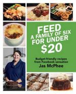 Feed a Family of Six for Under $20 - Jas McPhee