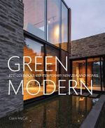 Green Modern : Eco-Conscious Contemporary New Zealand Homes - Claire McCall