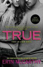 True : True Believers series : Book 1 - Erin McCarthy