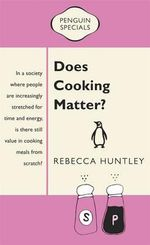 Does Cooking Matter? : Penguin Specials - Rebecca Huntley
