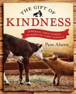 The Gift of Kindness - Pam Ahern