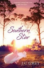 Southern Star : Sometimes coming home is not what you expect... - J.C. Grey