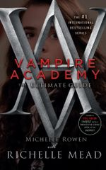 Vampire Academy : The Ultimate Guide : Film Tie-in Edition - Michelle Rowen