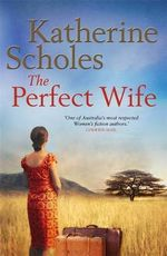 The Perfect Wife - Katherine Scholes