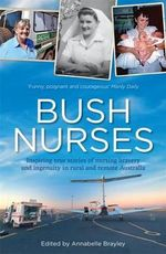 Bush Nurses - Annabelle Brayley