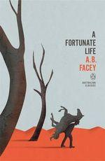 A Fortunate Life : Penguin Australian Classics - Facey AB