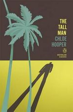 The Tall Man : Penguin Australian Classics - Chloe Hooper