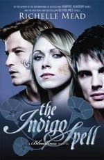The Indigo Spell : Bloodlines Series : Book 3 - Richelle Mead