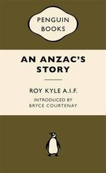 An Anzac's Story : War Popular Penguins - Roy A.I.F. Kyle
