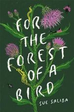 For the Forest of a Bird - Sue Saliba