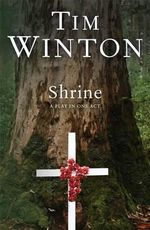 Shrine : A Play in One Act - Tim Winton