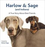 Harlow & Sage (and Indiana) : A True Story About Best Friends - Brittni Vega