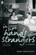 In the Hands of Strangers : A Memoir - Beverly Wardle-Jackson