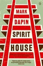 Spirit House - Mark Dapin