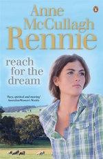 Reach for the Dream - McCullagh Rennie Anne