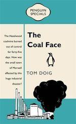 The Coal Face : Penguin Specials - Tom Doig