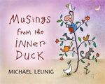 Musings from the Inner Duck - Michael Leunig
