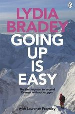 Lydia Bradey : Going Up is Easy - Lydia Bradey
