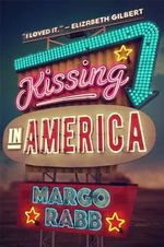 Kissing in America - Margo Rabb