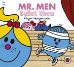 Mr Men and Little Miss : Mr Men Everyday: Ballet Show - Hargreaves Roger
