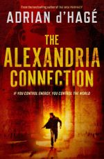 The Alexandria Connection : Order this book and get The Inca Prophecy for free!* - Adrian D'Hage