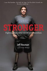 Stronger : Fighting Back After the Boston Marathon Bombing - Jeff Bauman