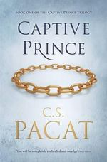 Captive Prince : Book One of the Captive Prince Trilogy - C.S. Pacat