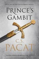 Prince's Gambit : Captive Prince Trilogy - C.S. Pacat