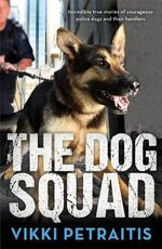 The Dog Squad - Vikki Petraitis
