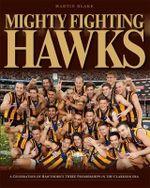 Mighty Fighting Hawks - Martin Blake