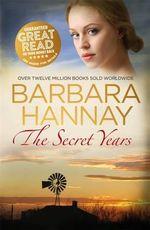 The Secret Years - Barbara Hannay
