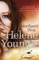 Northern Heat - Helene Young