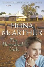 The Homestead Girls - Fiona McArthur