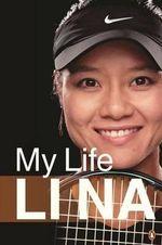 Li Na : My Life - Li Na