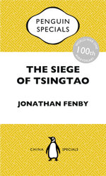 The Siege of Tsingtao : Penguin Specials - Jonathan Fenby