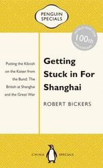 The Rush from Shanghai : Penguin Special -  Robert Bickers