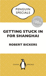 Getting Stuck in For Shanghai : Putting the Kibosh on the Kaiser from theBund: The British at Shanghai and the Great War: Penguin Special - Robert Bickers