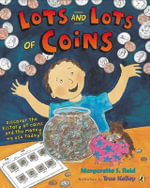 Lots and Lots of Coins - Margarette S Reid