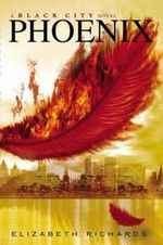 Phoenix : A Black City Novel - Elizabeth Richards