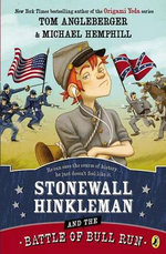 Stonewall Hinkleman and the Battle of Bull Run - Michael Hemphill