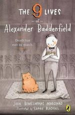 The Nine Lives of Alexander Baddenfield - John Bemelmans Marciano