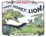 HONEY...HONEY...LION! A STORYFROM AFRICA -PB - Jan Brett