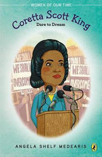 Coretta Scott King : Dare to Dream - Angela Shelf Medearis