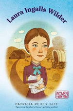 Laura Ingalls Wilder : Growing Up in the Little House - Patricia Reilly Giff