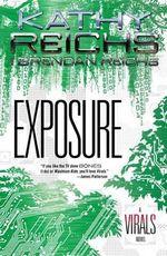 Exposure : A Virals Novel - Kathy Reichs
