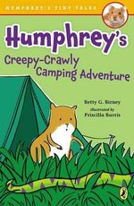 Humphrey's Creepy-Crawly Camping Adventure : Humphrey's Tiny Tales - Betty G Birney